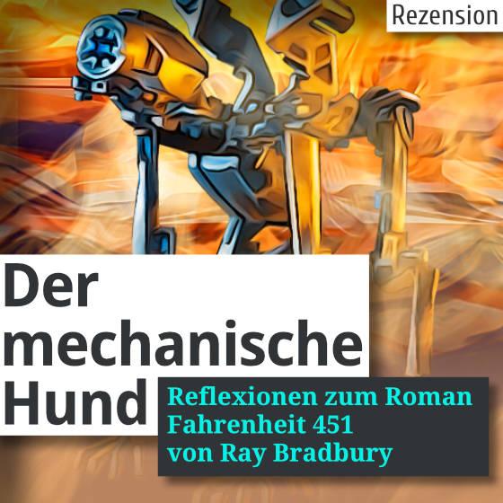 Der mechanische Hund - Reflexionen zum Roman Fahrenheit 451