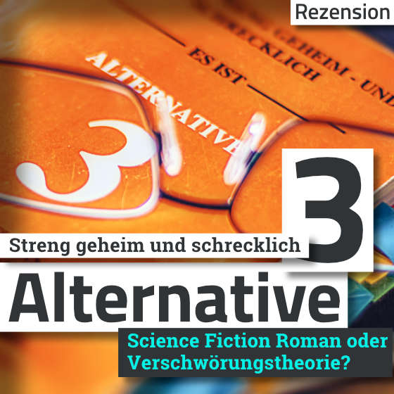 Artikelbild Alternative 3 Streng geheim und schrecklich